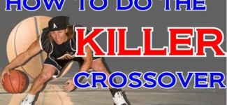 Learn the Killer Crossover Dribble Basketball
